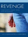 Revenge (eBook): Narcissistic Injury, Rage, and Retaliation
