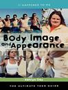 Body Image and Appearance (eBook): The Ultimate Teen Guide