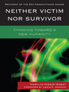Neither Victim nor Survivor (eBook): Thinking toward a New Humanity