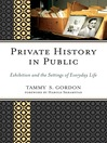 Private History in Public (eBook): Exhibition and the Settings of Everyday Life