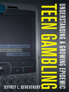 Teen Gambling (eBook): Understanding a Growing Epidemic