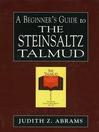 A Beginner's Guide to the Steinsaltz Talmud (eBook)