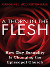 A Thorn in the Flesh (eBook): How Gay Sexuality is Changing the Episcopal Church