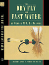 The Dry Fly and Fast Water (eBook)