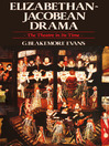 Elizabethan Jacobean Drama (eBook): The Theatre in Its Time
