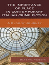 The Importance of Place in Contemporary Italian Crime Fiction (eBook): A Bloody Journey