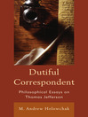 Dutiful Correspondent (eBook): Philosophical Essays on Thomas Jefferson