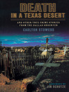 Death in a Texas Desert (eBook): And Other True Crime Stories from The Dallas Observer