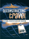 Deconstructing Travel (eBook): Cultural Perspectives on Tourism