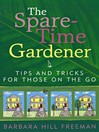 The Spare-Time Gardener (eBook): Tips and Tricks for Those on the Go