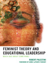 Feminist Theory and Educational Leadership (eBook): Much Ado About Something!
