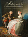 Fiction and the Philosophy of Happiness (eBook): Ethical Inquiries in the Age of Enlightenment