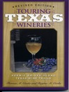 Touring Texas Wineries (eBook): Scenic Drives Along Texas Wine Trail