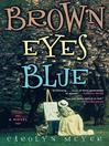 Brown Eyes Blue eBook