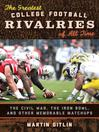 The Greatest College Football Rivalries of All Time (eBook): The Civil War, the Iron Bowl, and Other Memorable Matchups