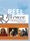Reel Women (eBook): An International Directory of Contemporary Feature Films about Women