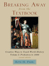 Breaking Away from the Textbook, Volume I (eBook): Creative Ways to Teach World History