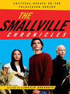 The Smallville Chronicles (eBook): Critical Essays on the Television Series