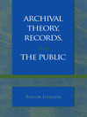 Archival Theory, Records, and the Public (eBook)