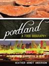 Portland (eBook): A Food Biography