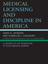 Medical Licensing and Discipline in America (eBook): A History of the Federation of State Medical Boards