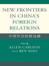 New Frontiers in China's Foreign Relations (eBook): Zhongguo Waijiao de Xin Bianjiang