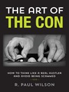 The Art of the Con (eBook): How to Think Like a Real Hustler and Avoid Being Scammed