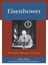 Eisenhower (eBook): The Public Relations President