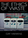 The Ethics of Waste (eBook): How We Relate to Rubbish