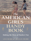 The American Girl's Handy Book (eBook): Making the Most of Outdoor Fun