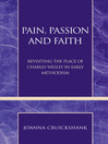 Pain, Passion and Faith (eBook): Revisiting the Place of Charles Wesley in Early Methodism