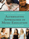Alternative Approaches in Music Education (eBook): Case Studies from the Field