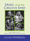 Music and the Creative Spirit (eBook): Innovators in Jazz, Improvisation, and the Avant Garde