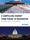 A Compelling Journey from Peking to Washington (eBook): Building a New Life in America