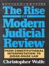 The Rise of Modern Judicial Review (eBook): From Judicial Interpretation to Judge-Made Law