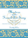 Masters of the French Art Song (eBook): Translations of the Complete Songs of Chausson, Debussy, Duparc, Faure, and Ravel