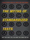 The Myths of Standardized Tests (eBook): Why They Don't Tell You What You Think They Do