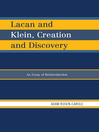 Lacan and Klein, Creation and Discovery (eBook): An Essay of Reintroduction