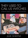 They Used to Call Us Witches (eBook): Chilean Exiles, Culture, and Feminism