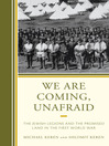 We Are Coming, Unafraid (eBook): The Jewish Legions and the Promised Land in the First World War