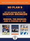 Denver Broncos eBook Bundle (eBook): Great stories for Broncos fans including a history of the 77 Broncos and a Peyton Manning biography