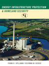 Energy Infrastructure Protection and Homeland Security (eBook)