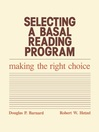 Selecting a Basal Reading Program (eBook): Making the Right Choice