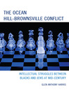 The Ocean Hill–Brownsville Conflict (eBook): Intellectual Struggles between Blacks and Jews at Mid-Century