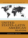 Historical Dictionary of United States-Latin American Relations (eBook)