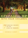 Growing Up with Your Children (eBook): 7 Turning Points in the Lives of Parents