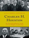 Charles H. Houston (eBook): An Interdisciplinary Study of Civil Rights Leadership