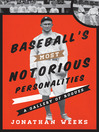 Baseball's Most Notorious Personalities (eBook): A Gallery of Rogues
