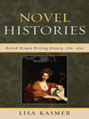 Novel Histories (eBook): British Women Writing History, 1760-1830