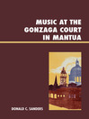 Music at the Gonzaga Court in Mantua (eBook)